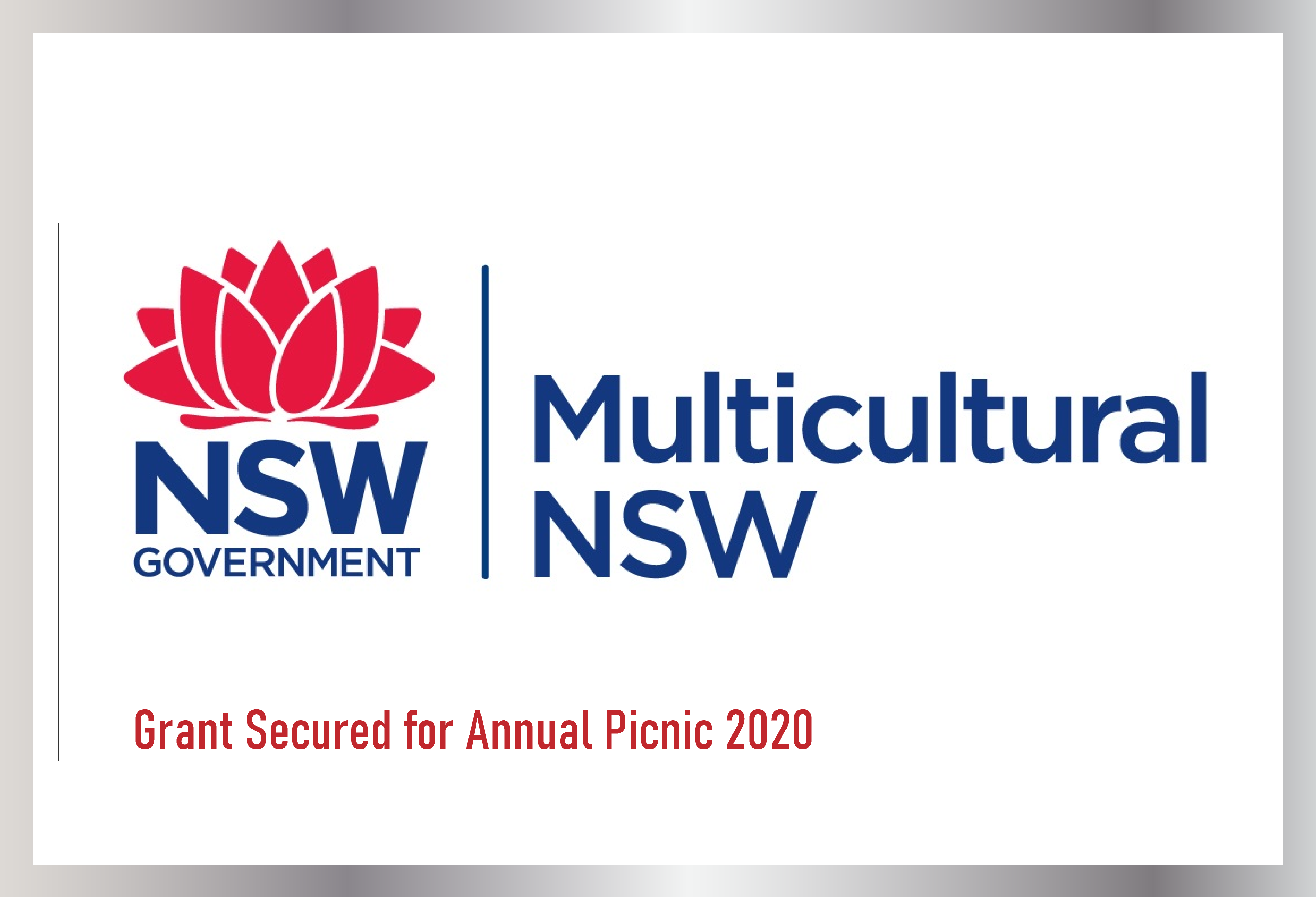 We are proud to inform that we have secured our first grant for 2020. Multicultural NSW has granted us $1000 towards our Annual Picnic Event which is going to be conducted on the 23rd of February at Lizard Log. We are very grateful to Multicultural NSW.
